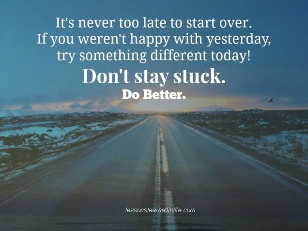 NEVER TOO LATE TO START OVER