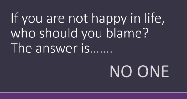 Who to blame if you are not happy