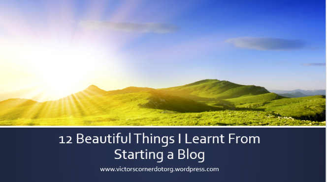 12 beautiful lessons I learnt from starting ablog
