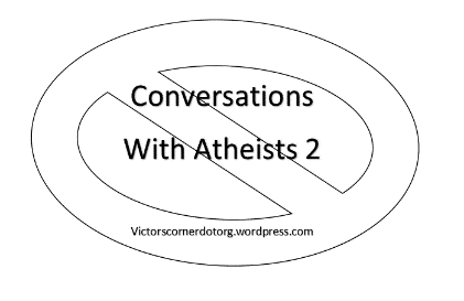 Conversations with atheists 2
