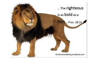 the righteous are as bold as a lion.