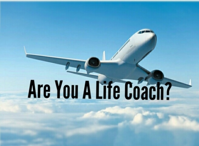 Are you a life coach?