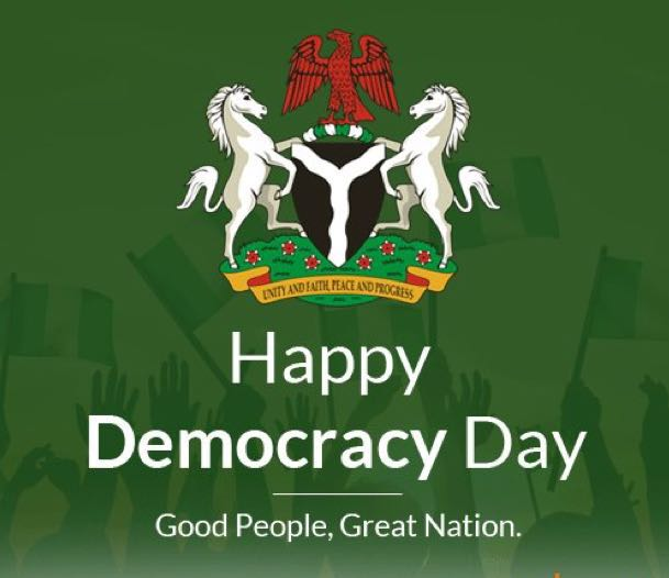 Democracy Day in Nigeria, May 29, every year.