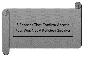 Was apostle Paul a polished speaker?