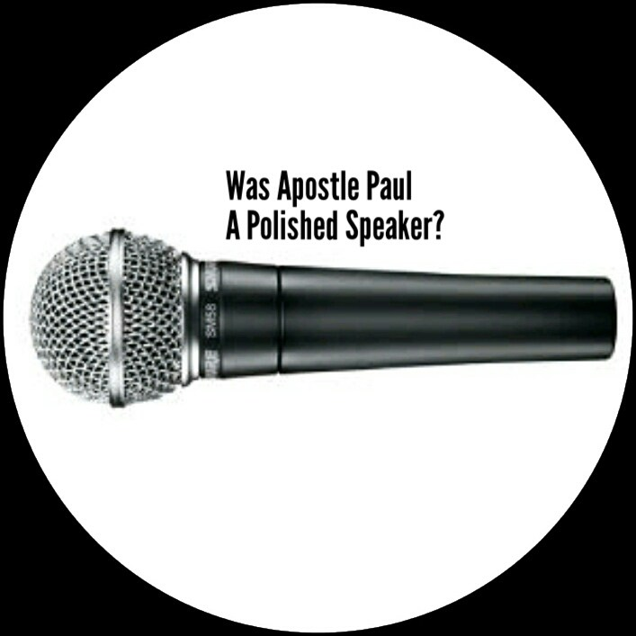 Apostle Paul, a polished speaker or not - by Victor Uyanwanne