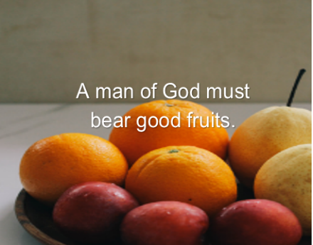 The imperatives of bearing good fruit