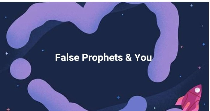 Dealing with false prophets.