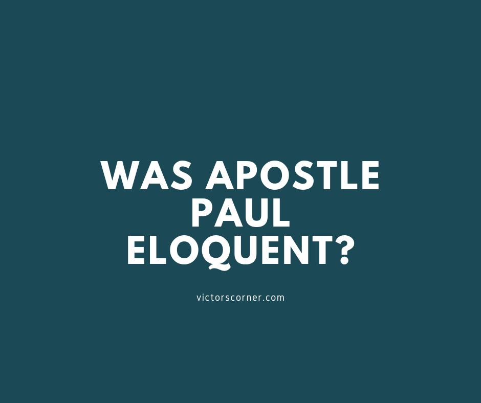 How eloquent in speech was Apostle Paul?
